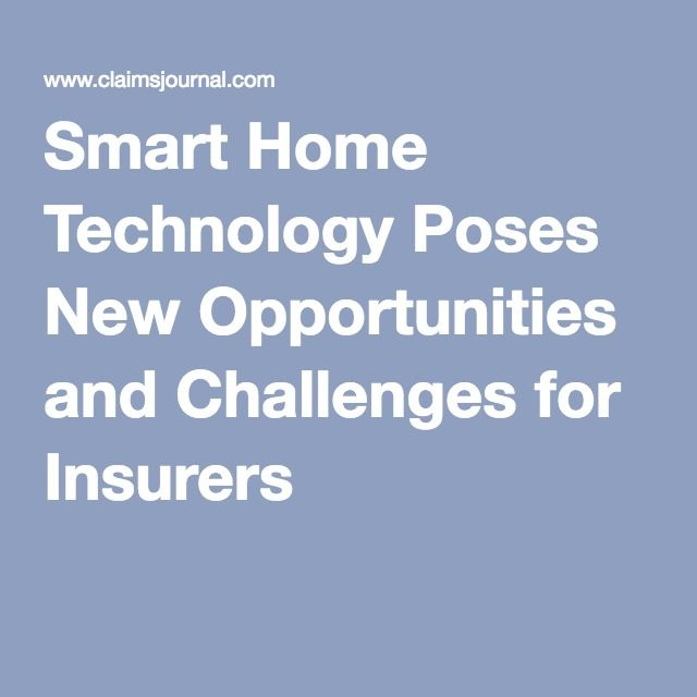 smart home technology poses new opportunities and challenges for insurers - New Home Technologies