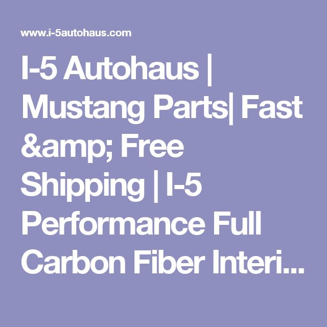 I-5 Autohaus | Mustang Parts| Fast & Free Shipping | I-5 Performance Full Carbon Fiber Interior Trim Covers