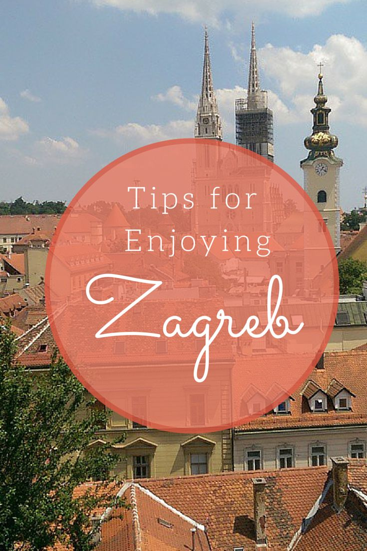 Tips for making the most of your time in Zagreb!