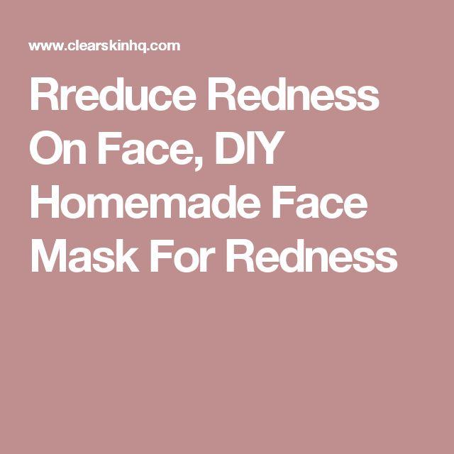 Rreduce Redness On Face, DIY Homemade Face Mask For Redness