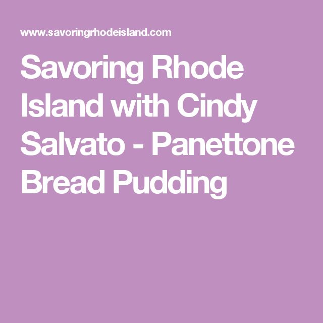 Savoring Rhode Island with Cindy Salvato - Panettone Bread Pudding