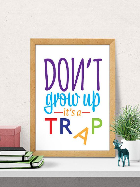 Dont grow up its a trap Nursery wall decor Kids by DilemmaPosters