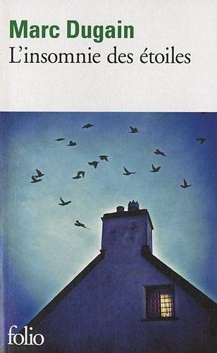 L'insomnie des étoiles - Marc Dugain