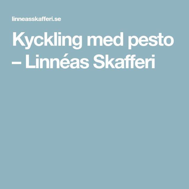 Kyckling med pesto – Linnéas Skafferi