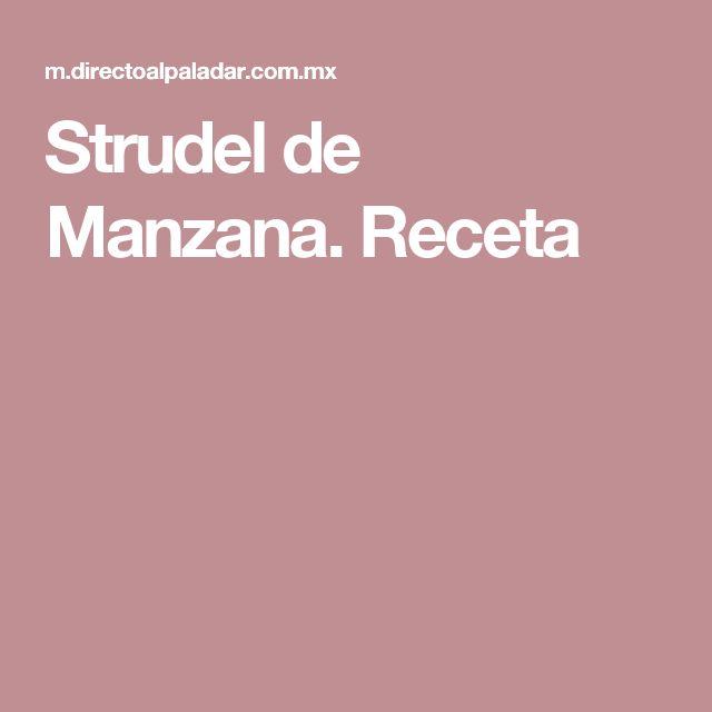 Strudel de Manzana. Receta