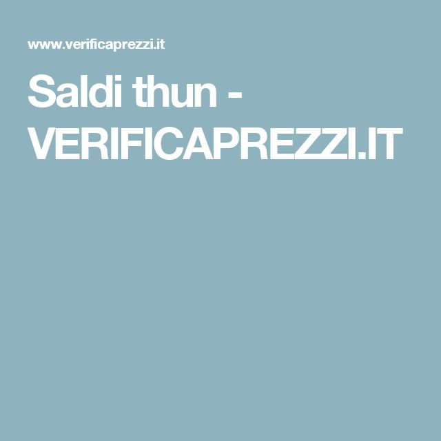 Saldi thun - VERIFICAPREZZI.IT