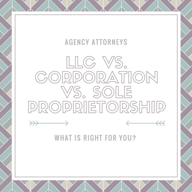 LLC vs. Corporation vs. Sole Proprietorship: what is right for you? Learn more about different types of entities and how they work to protect your business and you. www.agencyattorneys.com