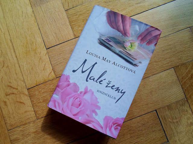Jen další knižní blog: L. M. Alcott: Malé ženy - velký čtenářský zážitek