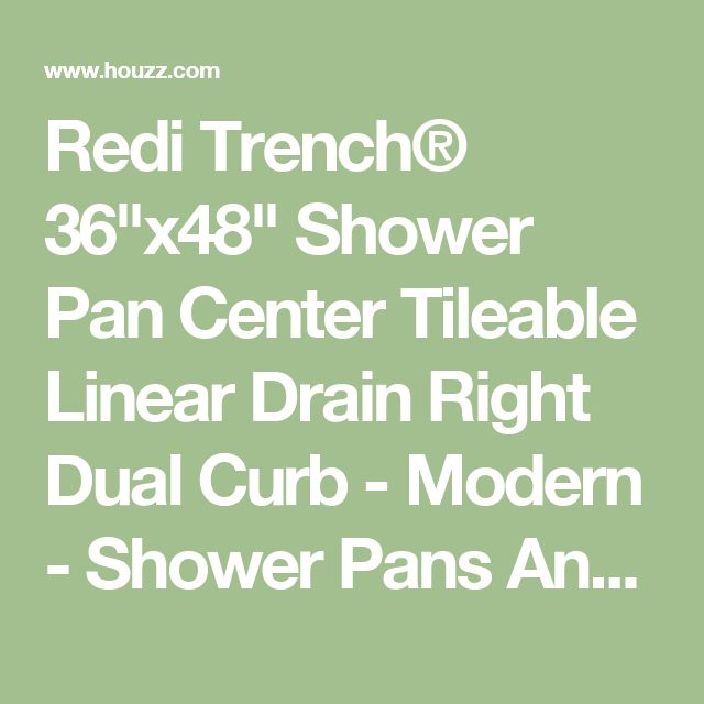 "Redi Trench® 36""x48"" Shower Pan Center Tileable Linear Drain Right Dual Curb - Modern - Shower Pans And Bases - by Tile Redi"