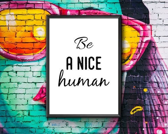 Be A Nice Human  Be Nice Sign  Be A Nice Person  Be A Good