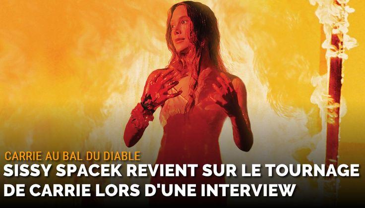À l'occasion d'une interview pour le site internet Comingsoon, l'actrice Sissy Spacek s'est confié sur le tournage du film Carrie