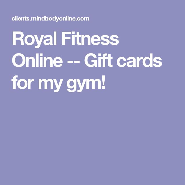 Royal Fitness Online -- Gift cards for my gym!