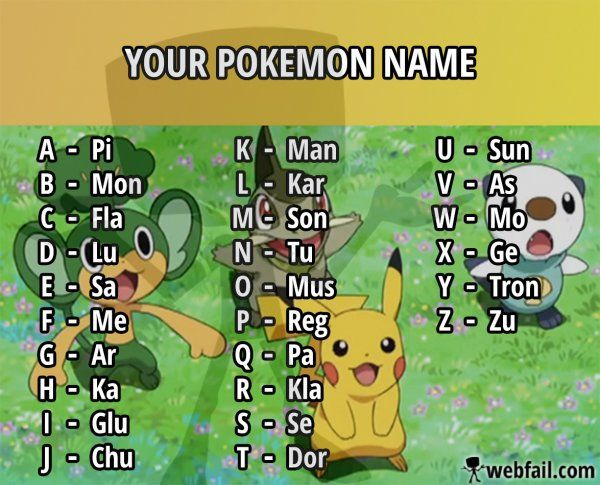 what is your pokemon name I'm Klasamonsaflaflapi. Whattheheck
