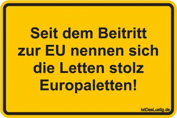 Seit dem Beitritt zur EU nennen sich die Letten st…