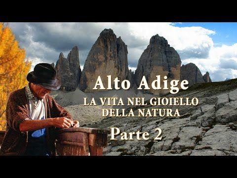 Alto Adige – La vita nel gioiello della natura - Parte 2/2 - YouTube