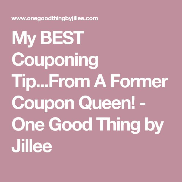 My BEST Couponing Tip...From A Former Coupon Queen! - One Good Thing by Jillee