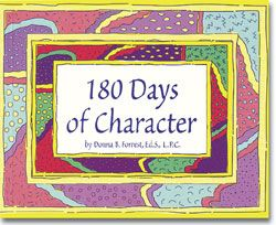 180 Days of Character- Use this book for daily character quotes during your morning announcements.  It is divided into several areas such as Trust, Courage, Kindness, Equality, and Honesty.
