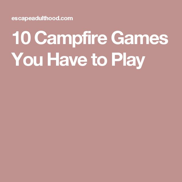10 Campfire Games You Have to Play