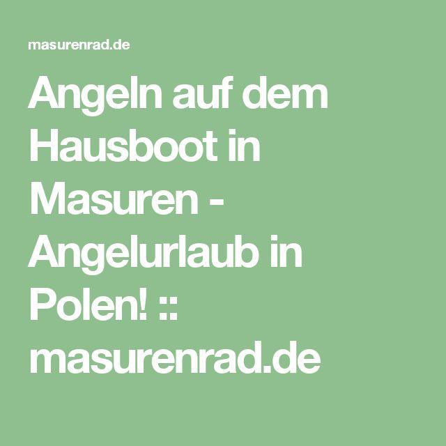 Angeln auf dem Hausboot in Masuren - Angelurlaub in Polen! :: masurenrad.de