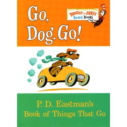 Go, Dog, Go, by P.D. Eastman  This classic story (1961) is still a favorite of kids today.  The dogs in cars are all in a hurry — where are they going?  At the end of the story they are having a giant dog party on the top of a tree. If you read this to your child enough, he'll memorize it – and as he starts to read, it will be one of the first he can read by himself.