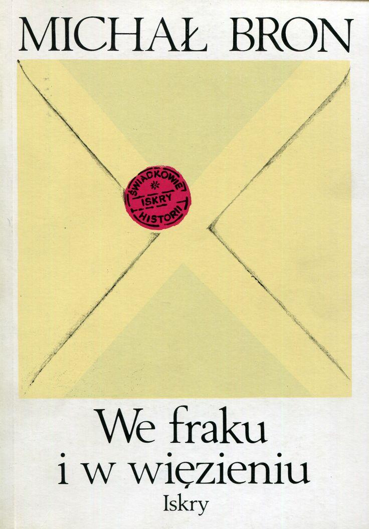 """""""We fraku i w więzieniu"""" Michał Bron Cover by Jerzy Rozwadowski Published by Wydawnictwo Iskry 1990"""