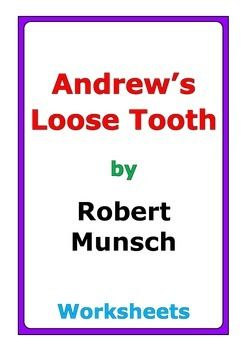 """This is a 10-page set of worksheets for the story """"Andrew's Loose Tooth"""" by Robert Munsch. The worksheets include: * comprehension questions * fill in the blanks * vocabulary practice * story analysis * picture practice * story map * crossword puzzle * fallen phrases puzzle * word search"""