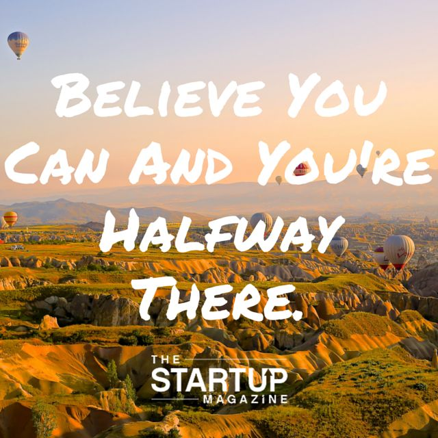 Believe you can and you're halfway there.   #TSMSmart #cahse #vision#startupmag #startup #entrepreneur #business #motivation #motivationalquotes #working #biz #photooftheday #photo #quotes #startupmagazine #inspiration #quote #inspirationalquote #justdoit #powerthroughthedailygrind #chasethevision #money #bedifferent #work #whydoyouwork #dreambig #dream #big #dare #halfwaythere
