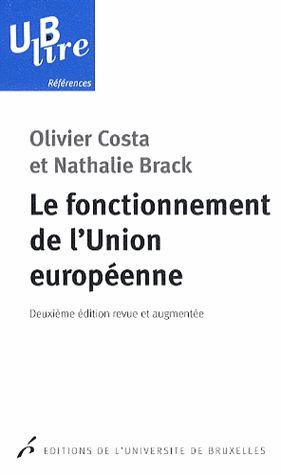 Le fonctionnement de l'Union européenne -Olivier Costa, Nathalie Brack