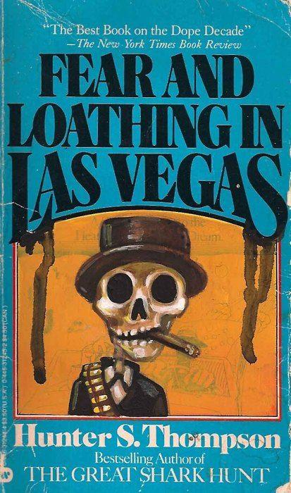 Hunter S. Thompson - Fear and Loathing in Las Vegas