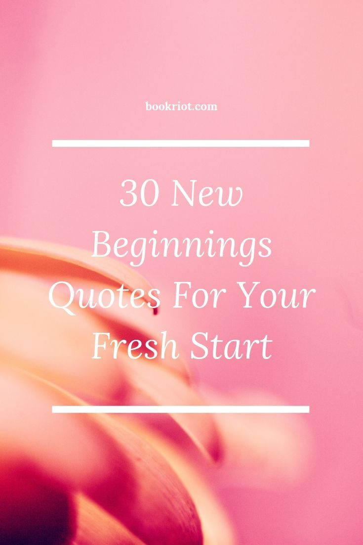 30 New Beginnings Quotes for Your Fresh Start