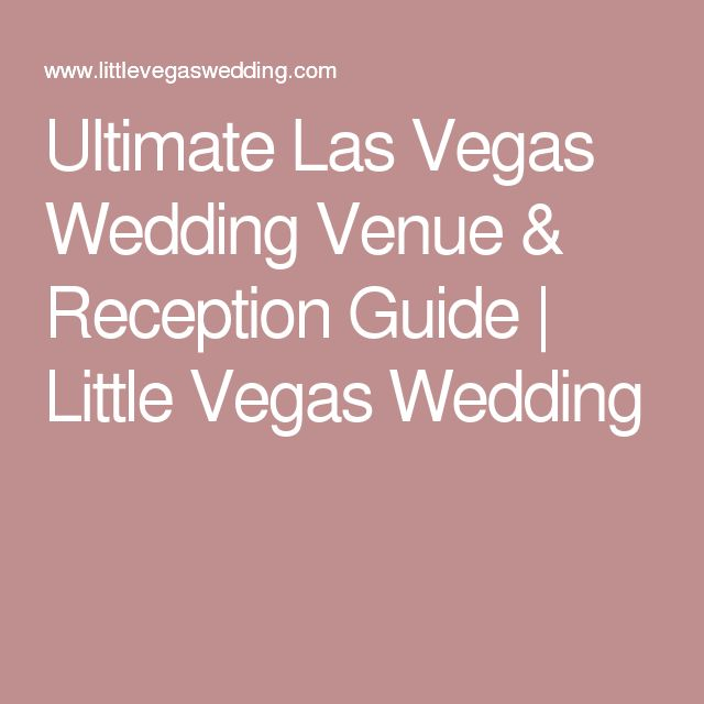 Ultimate Las Vegas Wedding Venue & Reception Guide | Little Vegas Wedding