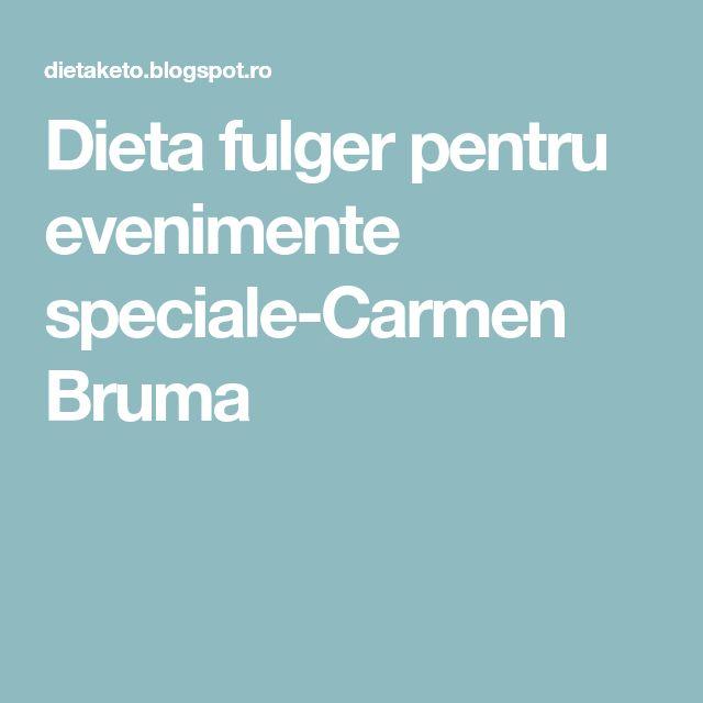 Dieta fulger pentru evenimente speciale-Carmen Bruma