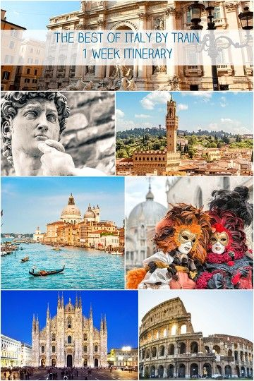 See Italy in 1 week. The best places to see in Italy in a 1 week train tour Milan, Florence, Venice & Rome