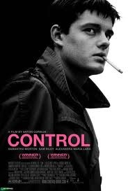 Control - Ian Curtis, one of my favourite songwriters, Sam Riley, one of my favourite actors, Anton Corbijn an amazing director photographer,  Samantha Morton brilliant actress...All in the same film practically perfect