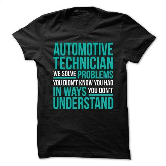 *** AUTOMOTIVE TECHNICIAN *** WE SOLVE PROBLEMS - #t shirt printer #short sleeve sweatshirt. GET YOURS => https://www.sunfrog.com/Birth-Years/-AUTOMOTIVE-TECHNICIAN-WE-SOLVE-PROBLEMS.html?60505