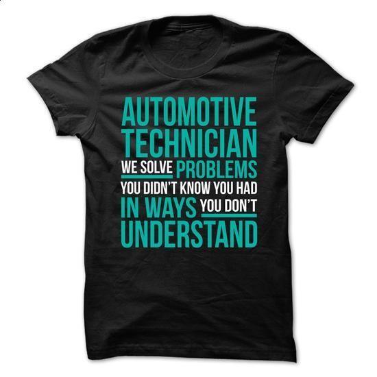 *** AUTOMOTIVE TECHNICIAN *** WE SOLVE PROBLEMS - #t shirt printer #short sleeve sweatshirt. GET YOURS => https://www.sunfrog.com/Birth-Years/-AUTOMOTIVE-TECHNICIAN-WE-SOLVE-PROBLEMS.html?60505