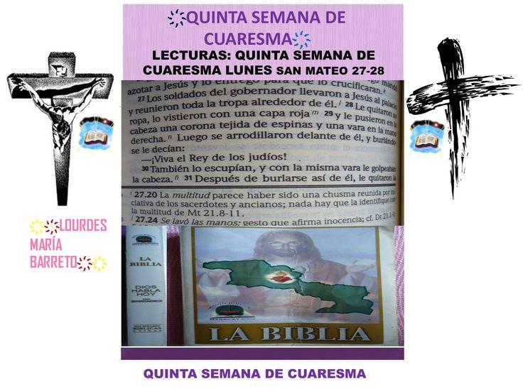 QUINTA SEMANA DE CUARESMA. DESDE MI BIBLIA .LUNES EVANGELIO SEGÚN SAN MATEO 27-28 LECTURAS DE LA BIBLIA, 40 DÍAS DE AYUNO Y ORACIÓN. PARTE 3. ҉҉LOURDES MARÍA BARRETO҉҉