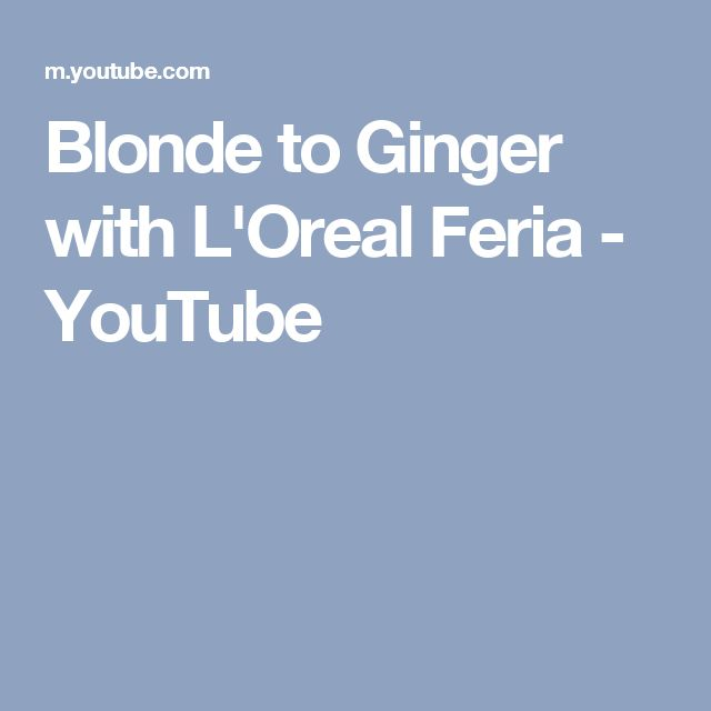 Blonde to Ginger with L'Oreal Feria - YouTube