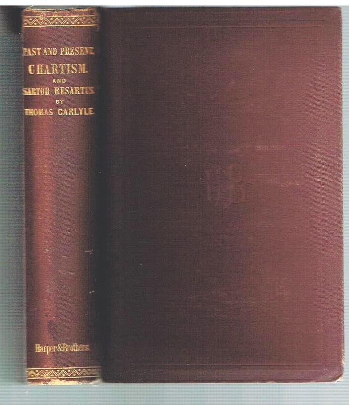 Past and Present Chartism & Sartor Resartus by Thomas Carlyle 1880's Book!