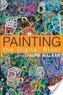 Painting the Digital River
