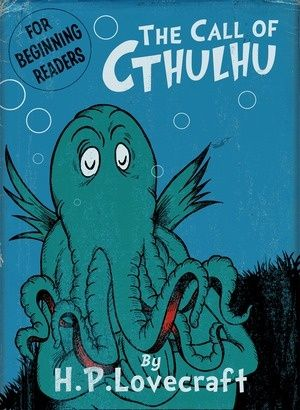 What if Dr. Seuss adapted The Call of Cthulhu? Seriously, this is so awesome it hurts and you should really check it out!  The entire story is faithfully adapted and rendered in stunningly authentic-looking early-Seuss.  And to top it off, it would absolutely work as a real-life children's book!  Brilliant--and an unheralded work of genius!