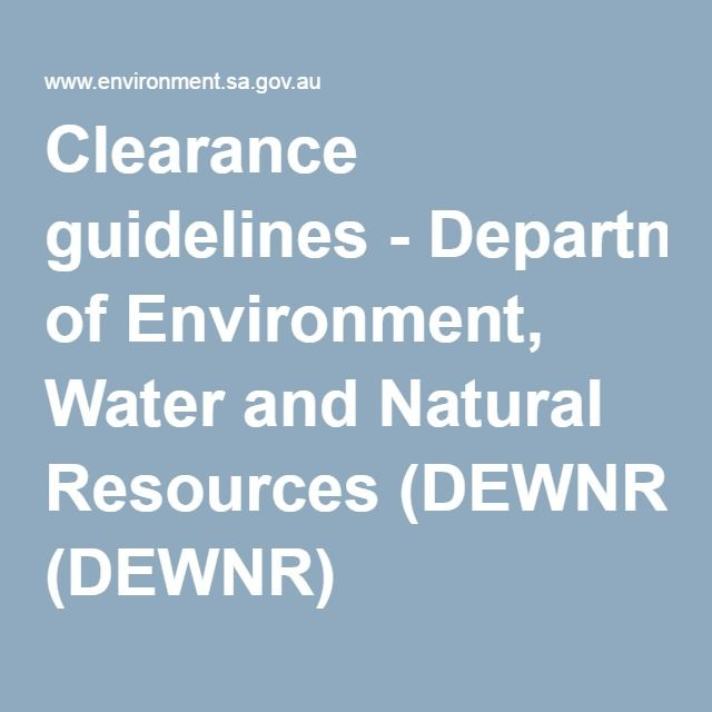 Clearance guidelines-Department of Environment, Water and Natural Resources (DEWNR)