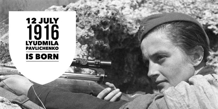 12 July 1916. Soviet top sniper in WW2 Lyudmila Pavlichenko is born