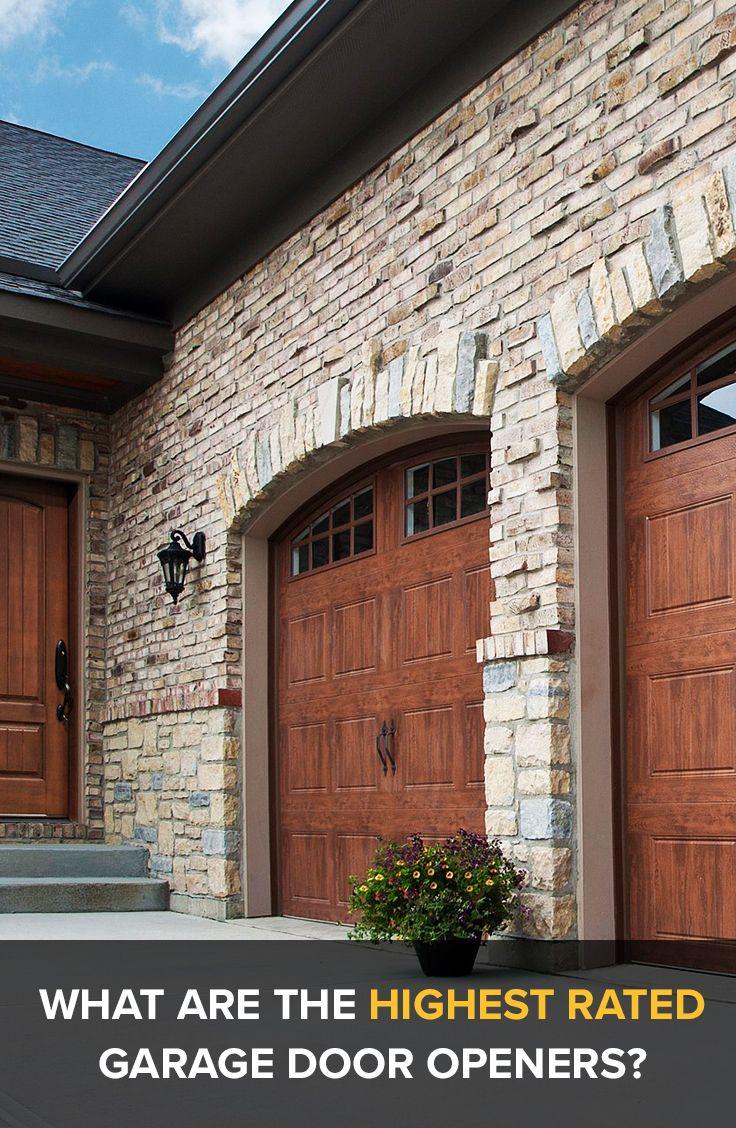 What Are The Highest Rated Garage Door Openers Click To Find Out Garage Garagedoor Garagedooropener Chamberlain Garage Door Opener Garage Doors Garage