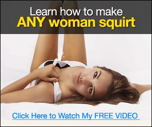 from Seamus learn how make her squirt