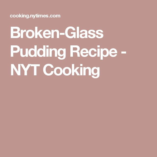 Broken-Glass Pudding Recipe - NYT Cooking