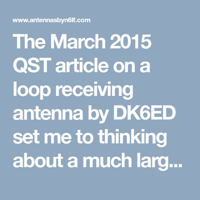 The March 2015 QST article on a loop receiving antenna by DK6ED set