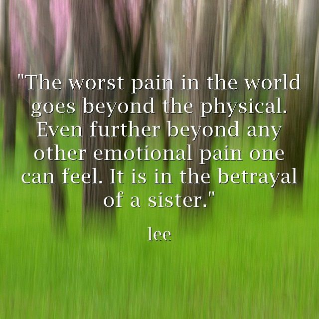 Emotional Pain Quotes: Best 25+ Family Betrayal Ideas On Pinterest