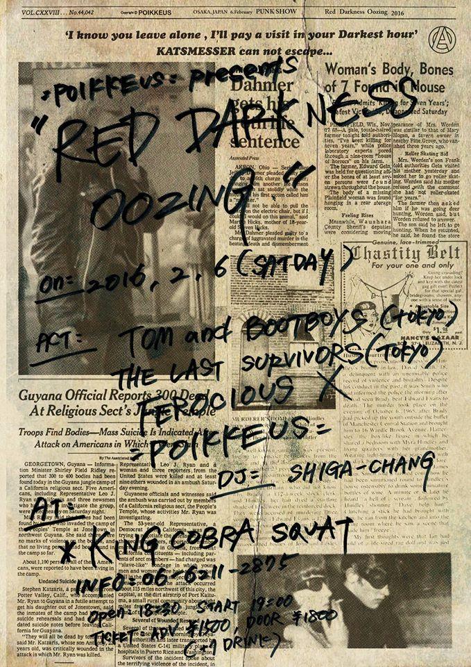 poikkeus presents 「RED DARKNESS OOZING」 2016.2.6(sat)@KINGCOBRA SQUAT TOM AND BOOTBOYS THE LAST SURVIVORS :POIKKEUS: FEROCIOUS X DJ: SHIGA-chang
