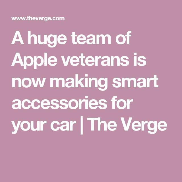 A huge team of Apple veterans is now making smart accessories for your car | The Verge
